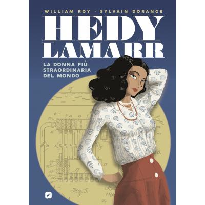 Hedy Lamarr - La Donna più Straordinaria del Mondo