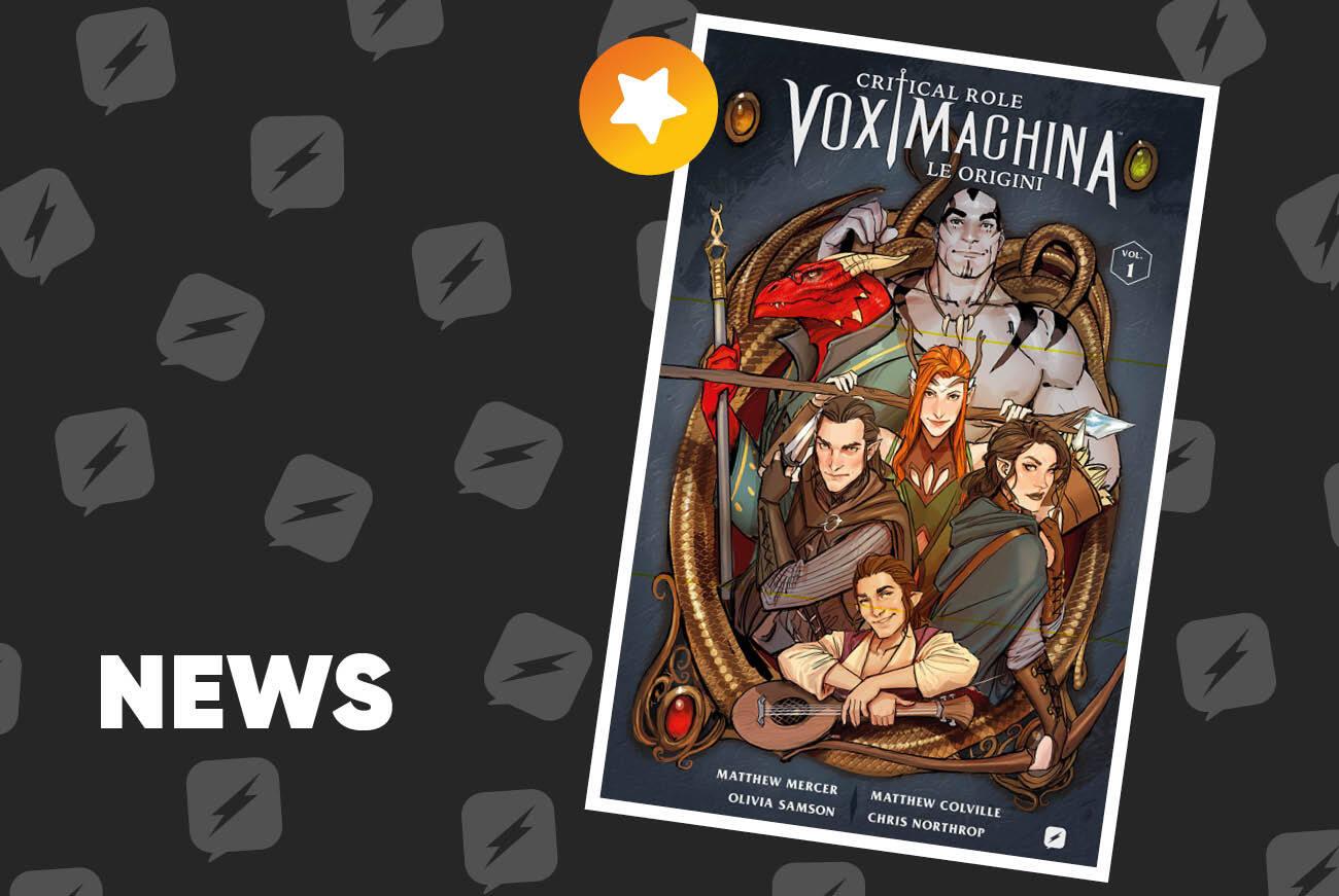 Edizioni BD presenta: Critical Role: Vox Machina Origins 1